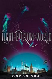 Light at the Bottom of the World - Shah, London