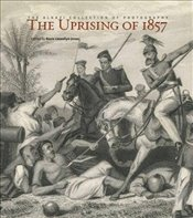 Uprising Of 1857 : The Alkazi Collection Of Photography - Llewellyn Jones, Rosie