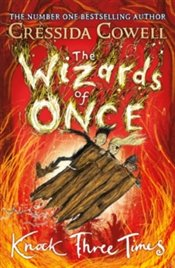 Wizards of Once : Knock Three Times : Book 3 - Cowell, Cressida