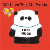 We Love You, Mr Panda - Antony, Steve