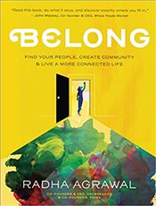 Belong : Find Your People, Create Community, And Live A More Connected Life - Agrawal, Radha