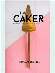 Caker : Wholesome Cakes, Cookies and Desserts - Rondel, Jordan