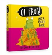 Oi Frog! : Mix and Match Book - Gray, Kes
