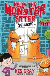 Nelly The Monster Sitter : The Squurms At No. 322 : Book 2 - Gray, Kes