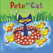Pete The Cat : Five Little Ducks - Dean, James