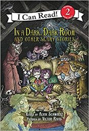 In A Dark, Dark Room And Other Scary Stories : Reillustrated Edition : I Can Read Level 2 - Schwartz, Alvin