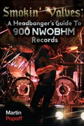 Smokin Valves : A Headbangers Guide To 900 NWOBHM Records - Popoff, Martin
