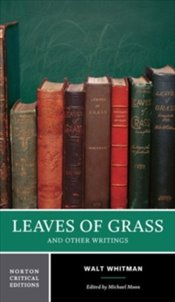 Leaves of Grass and Other Writings - Whitman, Walt