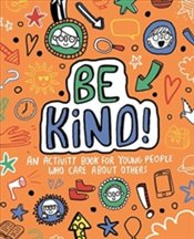Be Kind! Mindful Kids Global Citizen - Clarkson, Stephanie