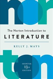Norton Introduction to Literature 13e - Mays, Kelly J.
