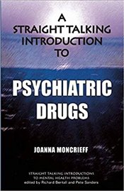 Straight Talking Introduction To Psychiatric Drugs  - Moncrieff, Joanna