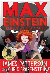 Max Einstein : Rebels With a Cause  - Patterson, James
