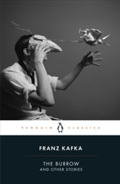 Burrow : Posthumously Published Short Fiction - Kafka, Franz