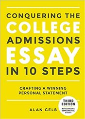 Conquering The College Admissions Essay In 10 Steps : Crafting A Winning Personal Statement - Gelb, Alan