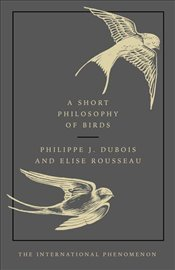 Short Philosophy of Birds - Rousseau, Elise