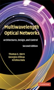Multiwavelength Optical Networks : Architectures, Design, And Control - Bala, Krishna