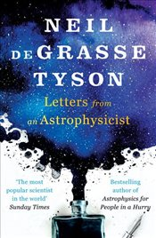 Letters from an Astrophysicist - Tyson, Neil deGrasse