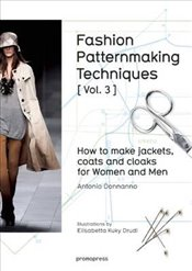 Fashion Patternmaking Techniques : How to Make Jackets, Coats and Cloaks for Women and Men - Donnanno, Antonio