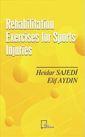 Rehabilitation Exercises for Sports Injuries - Sajedi, Heidar