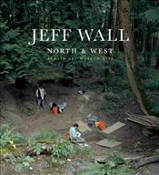 Jeff Wall : North and West - Peck, Aaron