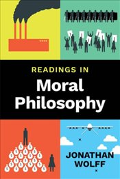 Readings in Moral Philosophy - Wolff, Jonathan