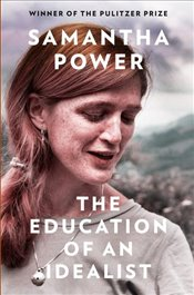 Education of An Idealist - Power, Samantha