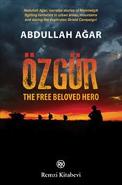 Özgür : The Free Beloved Hero - Ağar, Abdullah