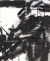 Chua Ek Kay : After the Rain - Wee, Low Sze