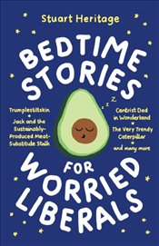 Bedtime Stories For Worried Liberals - Heritage, Stuart