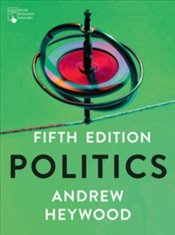Politics 5e - Heywood, Andrew