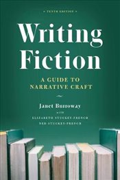 Writing Fiction : A Guide To Narrative Craft 10e -