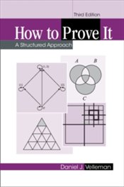 How To Prove It : A Structured Approach - Velleman, Daniel J.