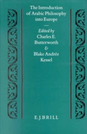 Introduction Of Arabic Philosophy Into Europe - Butterworth, Charles E.