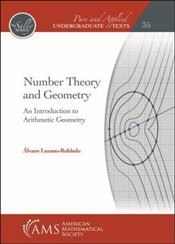 Number Theory And Geometry : An Introduction To Arithmetic Geometry  - Lozano-Robledo, Alvaro