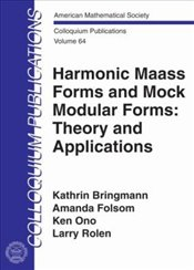 Harmonic Maass Forms And Mock Modular Forms : Theory And Applications  - Bringmann, Kathrin