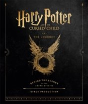 Harry Potter and the Cursed Child : The Journey : Behind the Scenes of the Award Winning Stage - Revenson, Jody