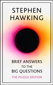 Brief Answers to the Big Questions : Puzzle Edition - Hawking, Stephen