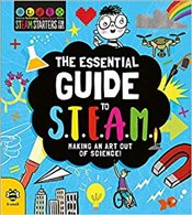 Essential Guide To STEAM : Making An Art Out Of Science! (STEM Starters For Kids) - Jacoby, Jenny