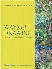Ways of Drawing : Artists Perspectives And Practices - Bell, Julian