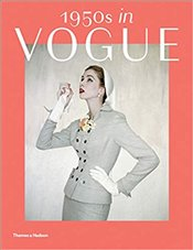 1950s In Vogue : The Jessica Daves Years, 1952-1962 - Tuite, Rebecca C.