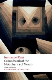 Groundwork For The Metaphysics of Morals  - Kant, Immanuel