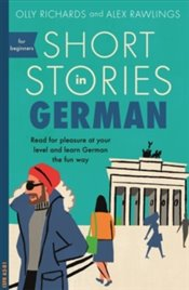 Short Stories In German For Beginners : Teach Yourself Short Stories - Richards, Olly