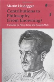 Contributions to Philosophy - Heidegger, Martin