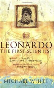 Leonardo : First Scientist - White, Michael
