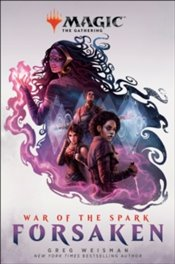 War of the Spark : Forsaken Magic : The Gathering  - Weisman, Greg