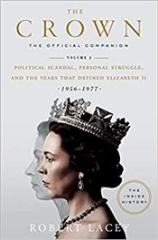 Crown : The Official Companion, Volume 2 : Political Scandal, Personal Struggle - Lacey, Robert