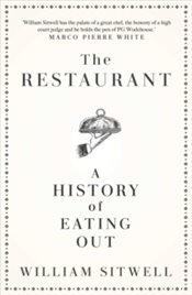 Restaurant : A History of Eating Out - Sitwell, William