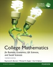 College Mathematics 13e : For Business, Economics, Life Sciences And Social Sciences, Global Edition - Barnett, Raymond A.