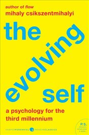 Evolving Self : A Psychology For The Third Millennium - Csikszentmihalyi, Mihaly