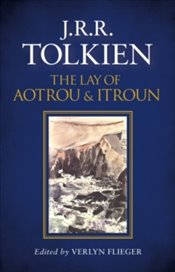 Lay Of Aotrou And Itroun - Tolkien, J. R. R.